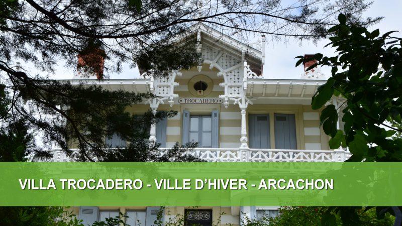 Villa Trocadero - Arcachon - Ville d'Hiver